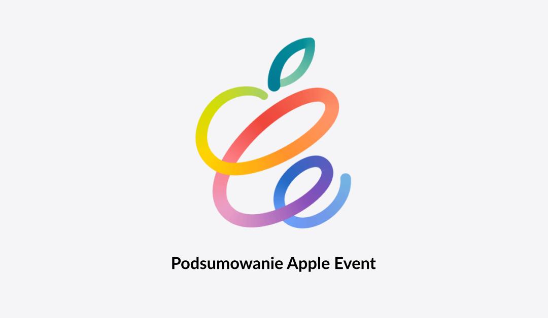Apple Event kwiecień 2021 – podsumowanie konferencji i nowości od Apple